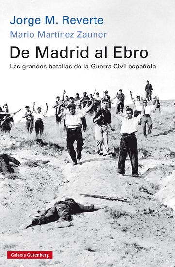 De Madrid al Ebro - Las grandes batallas de la guerra civil española - cover