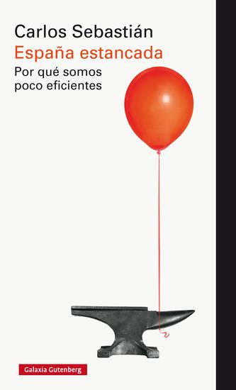 España estancada Por qué somos poco eficientes - cover