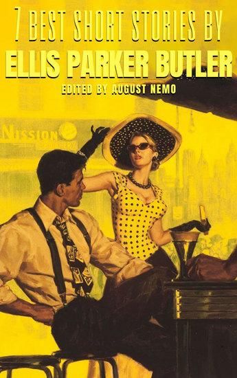 7 best short stories by Ellis Parker Butler - cover