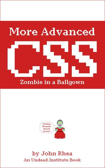 More Advanced CSS: Zombie in a Ballgown - Undead Institute - cover