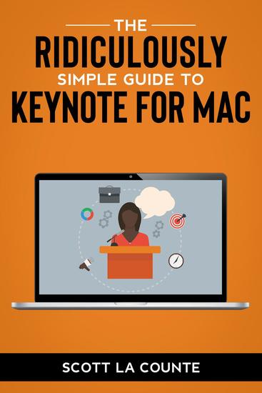 The Ridiculously Simple Guide to Keynote For Mac: Creating Presentations On Your Mac - cover