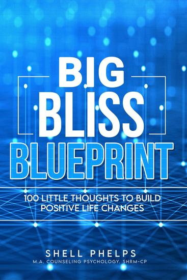 The Big Bliss Blueprint: 100 Little Thoughts to Build Positive Life Changes - cover