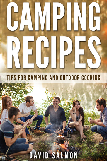 Camping Recipes - Tips for camping and outdoor cooking - cover