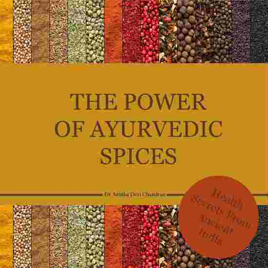 The power of Ayurvedic spices - Health Secrets from Acient India - cover