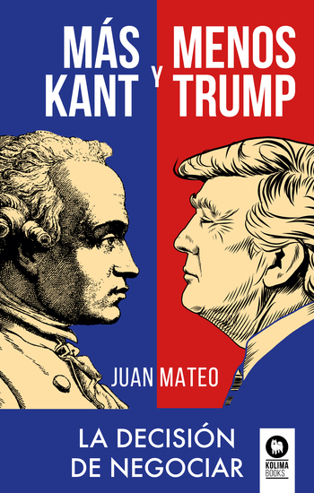 Más Kant y menos Trump - La decisión de negociar - cover