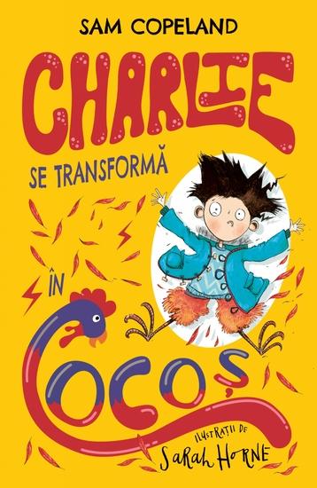 Charlie Se Transformă în Cocoș - cover