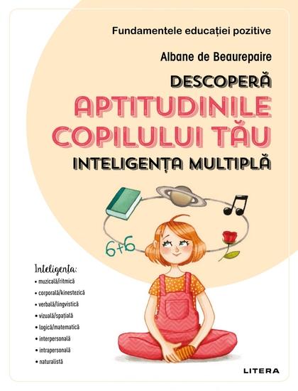 Descoperă Aptitudinile Copilului Tău - Inteligența Multiplă - cover