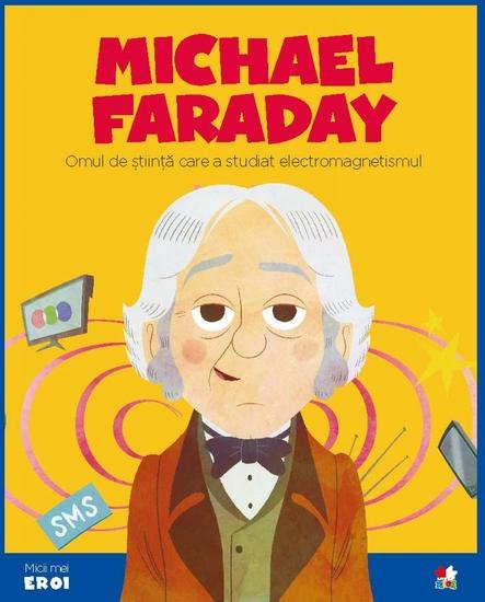 Micii eroi - Michael Faraday - cover