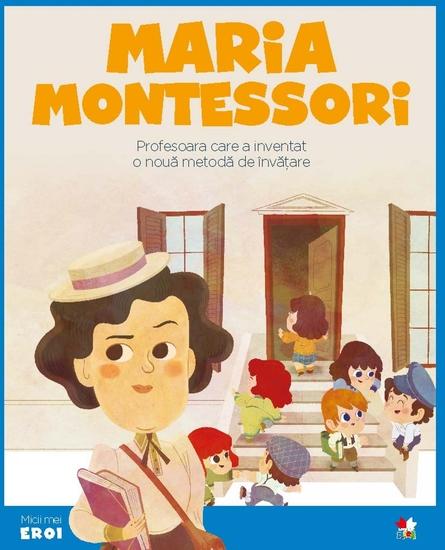 Micii eroi - Maria Montessori - cover
