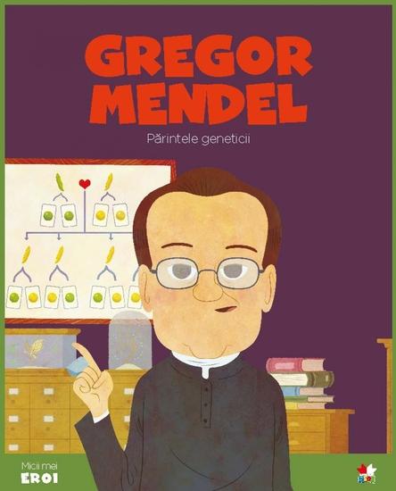 Micii eroi - Gregor Johan Mendel - cover