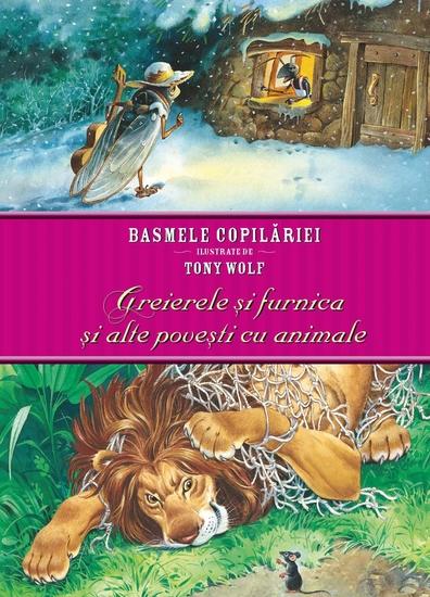 Basmele copilăriei ilustrate de Tony Wolf - Greierele și furnica și alte povești cu animale - cover