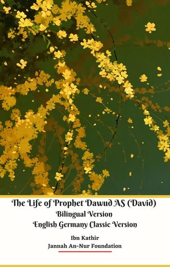 The Life of Prophet Dawud AS (David) Bilingual Version English Germany Classic Version - cover