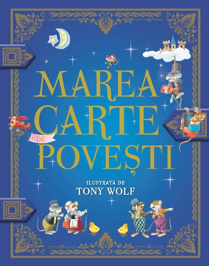 MAREA CARTE DE POVEȘTI - ilustrații de Tony Wolf - cover