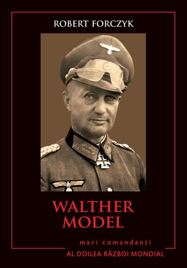 Mari Comandanți - 05 - Walter Model - cover
