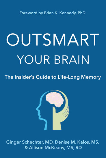 Outsmart Your Brain - The Insider's Guide to Life-Long Memory - cover