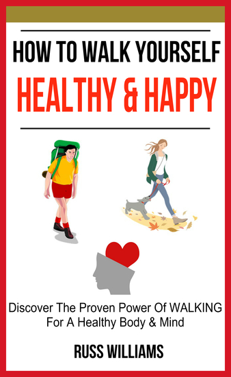 How To Walk Yourself Healthy & Happy - cover