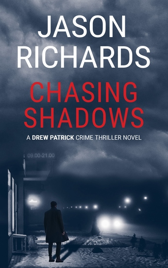 Chasing Shadows - A Drew Patrick Crime Thriller Novel - cover