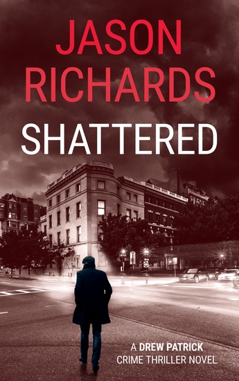 Shattered - A Drew Patrick Crime Thriller Novel - cover