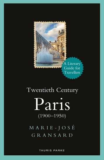 Twentieth Century Paris - 1900-1950: A Literary Guide for Travellers - cover