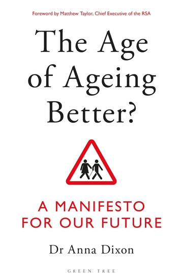 The Age of Ageing Better? - A Manifesto For Our Future - cover