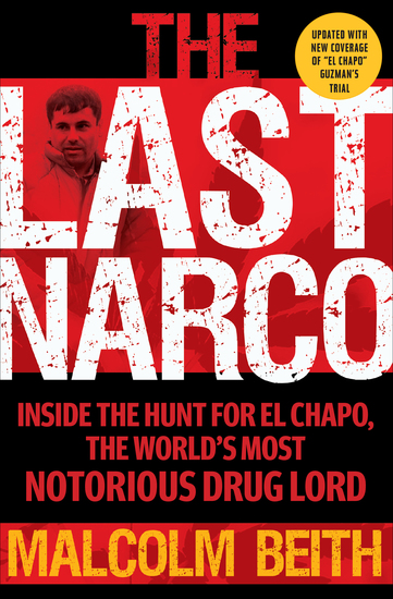 The Last Narco - Inside the Hunt for El Chapo the World's Most Wanted Drug Lord - cover