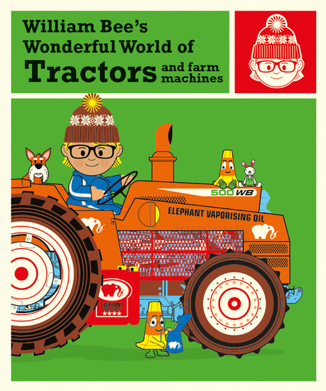 William Bee's Wonderful World of Tractors and Farm Machines - cover