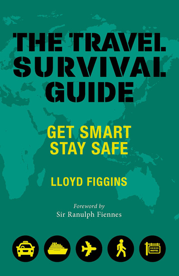 The Travel Survival Guide - Get Smart Stay Safe - cover