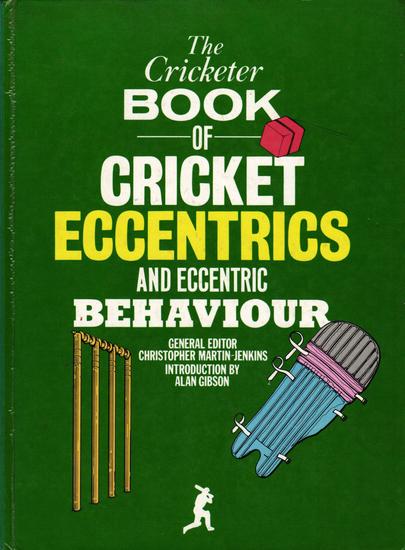 The Cricketer Book of Cricket Eccentrics and Eccentric Behaviour - cover