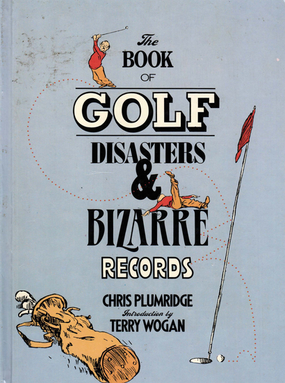 The Book of Golf Disasters & Bizarre Records - cover