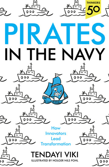 Pirates In The Navy - How Innovators Lead Transformation - cover