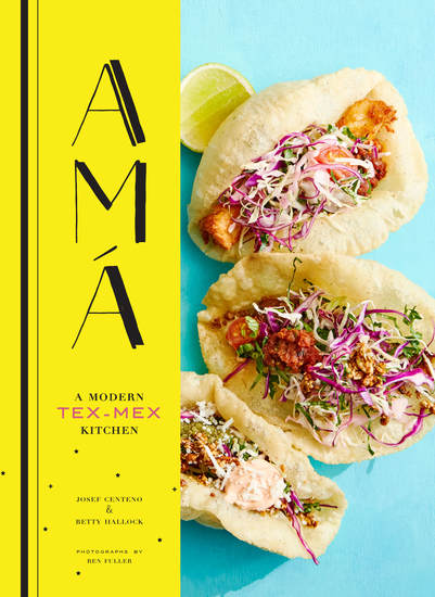 Ama - A Modern Tex-Mex Kitchen - cover
