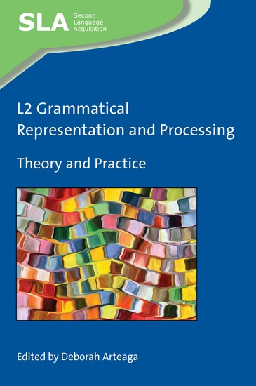 L2 Grammatical Representation and Processing - Theory and Practice - cover