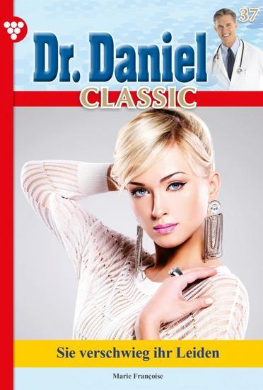 Dr Daniel Classic 37 – Arztroman - Sie verschwieg ihr Leiden - cover