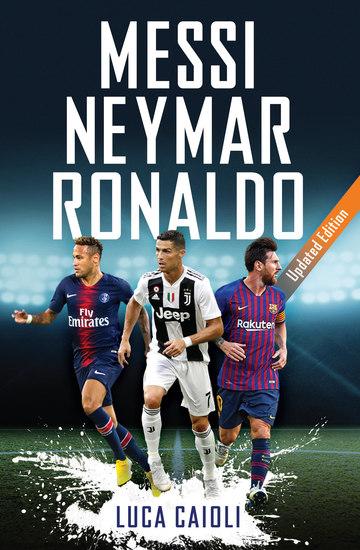 Messi Neymar Ronaldo - Updated Edition - cover