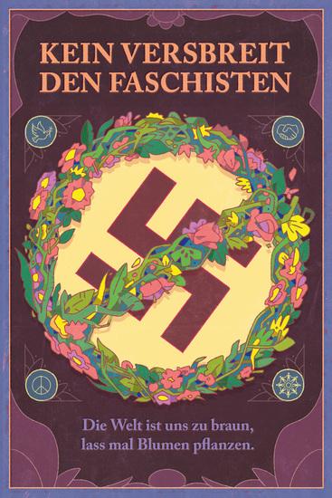 Kein Versbreit den Faschisten - Die Welt ist uns zu braun lass mal Blumen pflanzen - cover