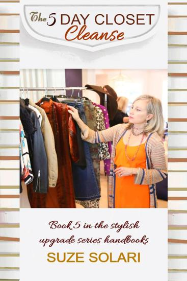 The 5 Day Closet Cleanse - Stylish Upgrade Series #5 - cover