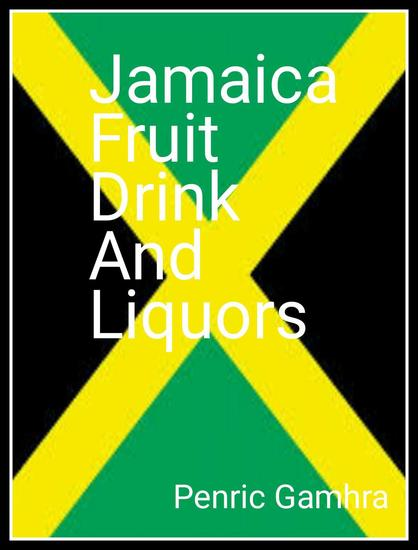 The Jamaican Fruit Drink And Liquors - cover