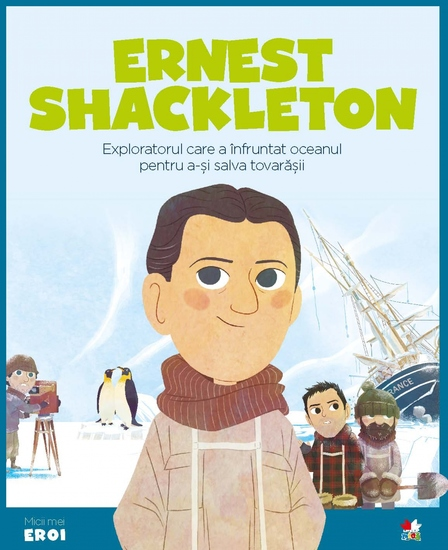 Micii eroi - Ernest Shackleton - cover