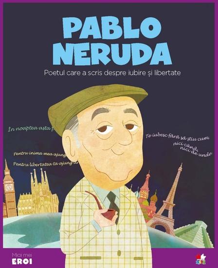 Micii eroi - Pablo Neruda - cover