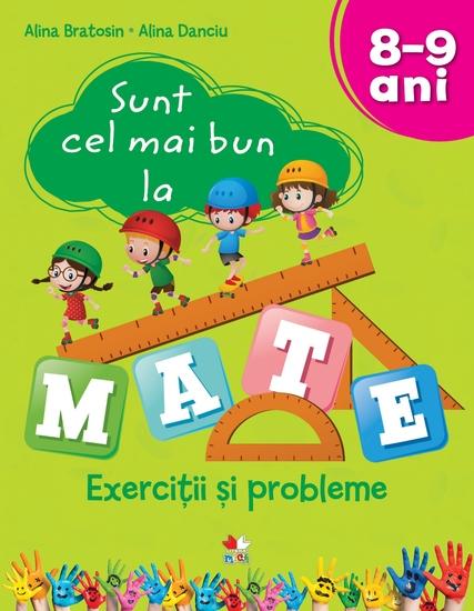 Sunt Cel Mai Bun La Mate Exercitii Si Probleme 8-9 Ani - cover