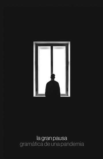 La gran pausa - Gramática de una pandemia - cover