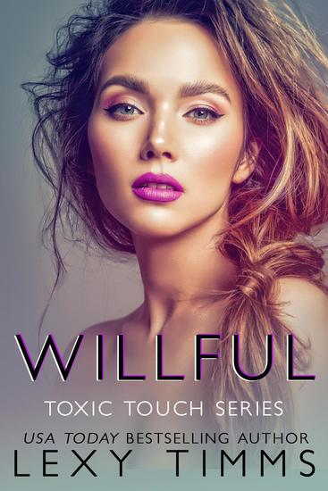 Willful - Toxic Touch Series #3 - cover