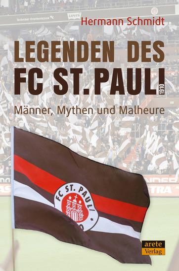 Legenden des FC St Pauli 1910 - Männer Mythen und Malheure am Millerntor - cover