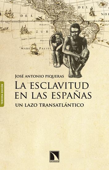 La esclavitud en las Españas - Un lazo transatlántico - cover