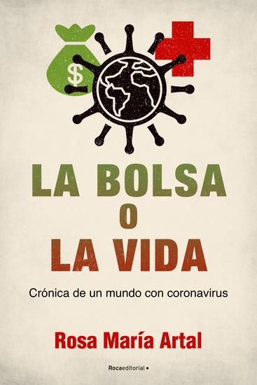 La bolsa o la vida - Crónica de un mundo con coronavirus - cover