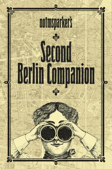 Notmsparker's Second Berlin Companion - Everything You Never Knew You Wanted to Know About Berlin - cover