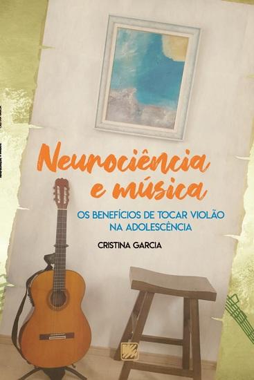 Neurociência e Música - Os benefícios de tocar violão na adolescência - cover