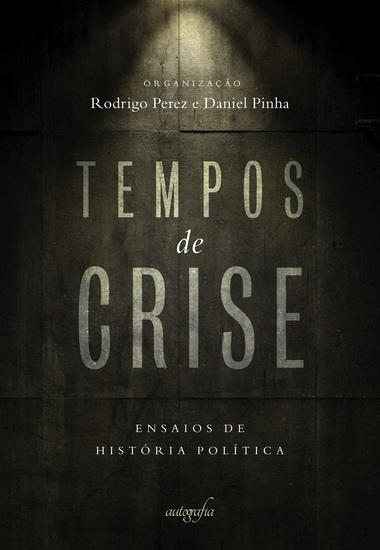 Tempos de crise - ensaios de história política - cover