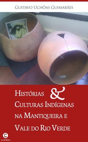 Histórias e culturas indígenas na Mantiqueira e Vale do Rio Verde - cover