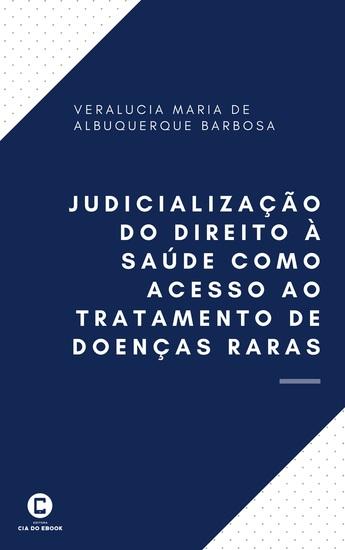 Judicialização do direito à saúde como acesso ao tratamento de doenças raras - cover